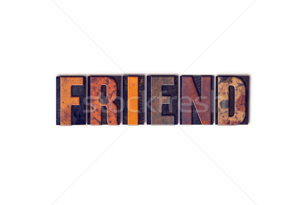Friend Concept Isolated Letterpress Type Stock photo © enterlinedesign
