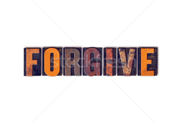 Forgive Concept Isolated Letterpress Type Stock photo © enterlinedesign