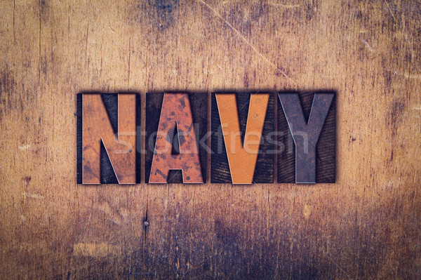 Navy Concept Wooden Letterpress Type Stock photo © enterlinedesign
