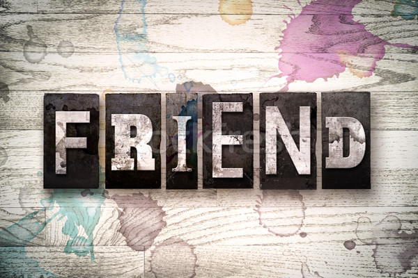 Friend Concept Metal Letterpress Type Stock photo © enterlinedesign
