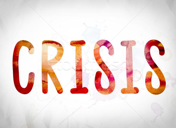 Crisis Concept Watercolor Word Art Stock photo © enterlinedesign