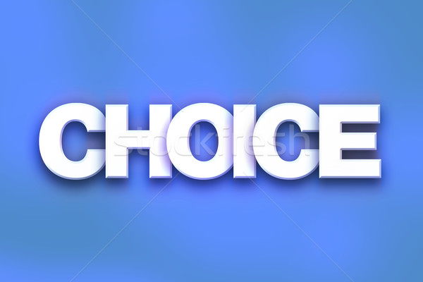 Choice Concept Colorful Word Art Stock photo © enterlinedesign