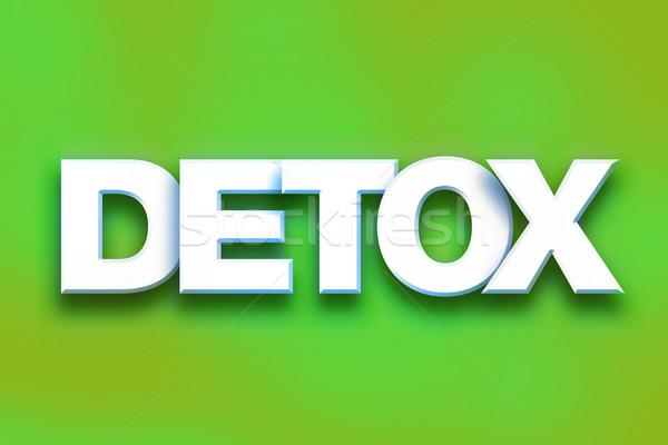 Detoxikáló színes szó művészet írott fehér Stock fotó © enterlinedesign
