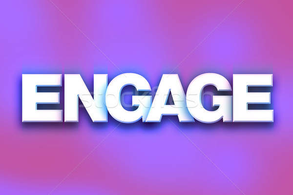 Engage Concept Colorful Word Art Stock photo © enterlinedesign