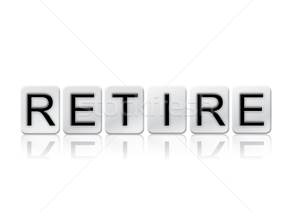 Retire Isolated Tiled Letters Concept and Theme Stock photo © enterlinedesign
