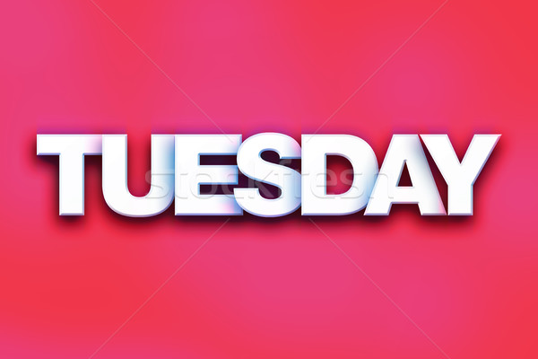 Tuesday Concept Colorful Word Art Stock photo © enterlinedesign