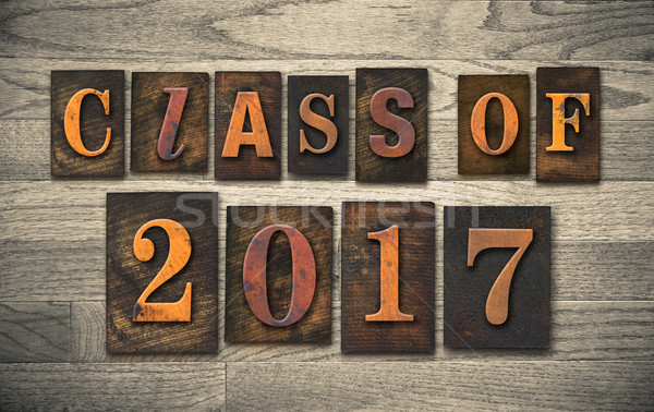 Class of 2017 Wooden Letterpress Type Concept Stock photo © enterlinedesign