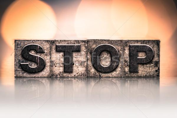 Stop Concept Vintage Letterpress Type Stock photo © enterlinedesign