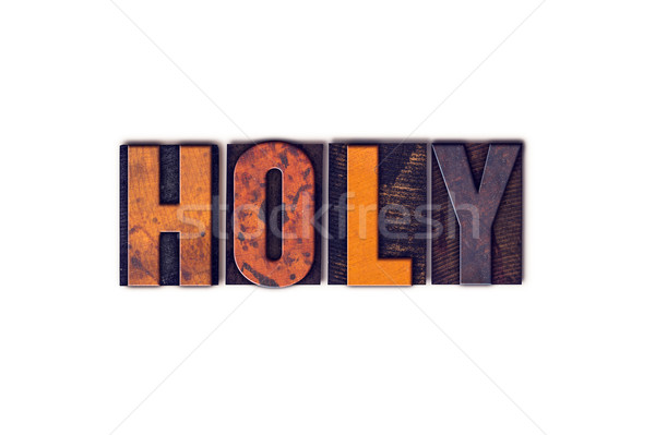 Holy Concept Isolated Letterpress Type Stock photo © enterlinedesign