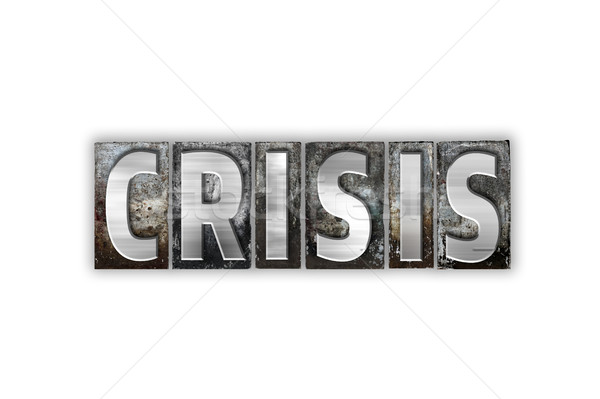 Crisis Concept Isolated Metal Letterpress Type Stock photo © enterlinedesign