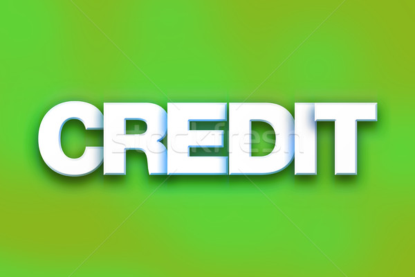 Credit Concept Colorful Word Art Stock photo © enterlinedesign