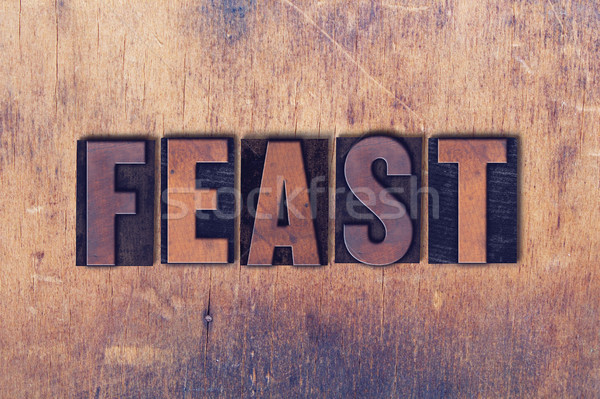 Feast Theme Letterpress Word on Wood Background Stock photo © enterlinedesign