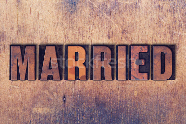 Married Theme Letterpress Word on Wood Background Stock photo © enterlinedesign