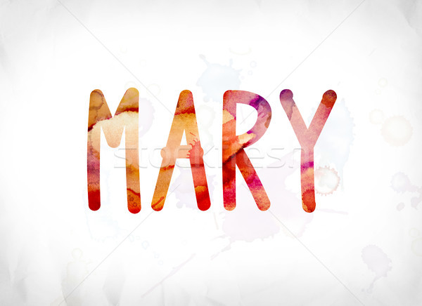 Mary Concept Painted Watercolor Word Art Stock photo © enterlinedesign