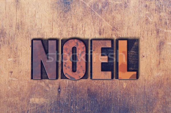 Noel Theme Letterpress Word on Wood Background Stock photo © enterlinedesign