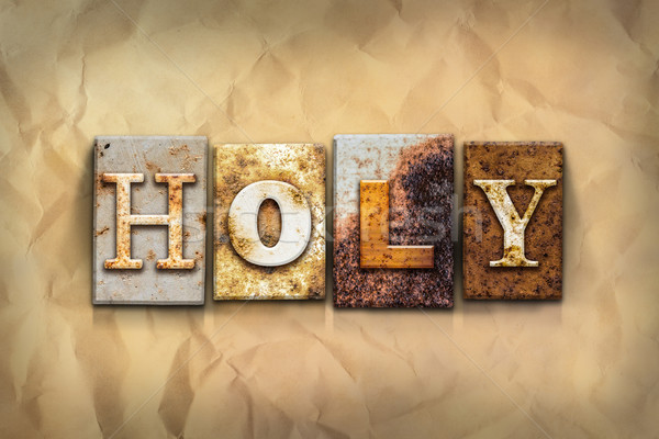 Holy Concept Rusted Metal Type Stock photo © enterlinedesign