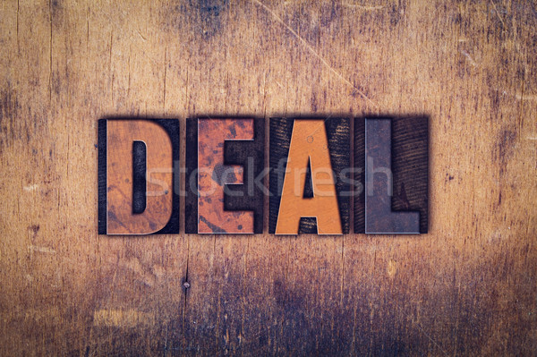 Deal Concept Wooden Letterpress Type Stock photo © enterlinedesign