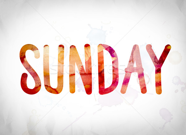 Sunday Concept Watercolor Word Art Stock photo © enterlinedesign