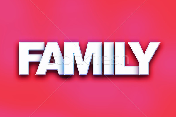 Family Concept Colorful Word Art Stock photo © enterlinedesign