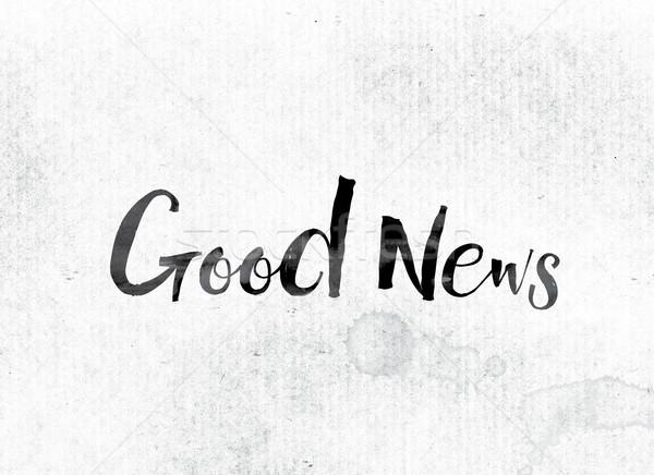 Una buena noticia pintado tinta palabra acuarela blanco Foto stock © enterlinedesign