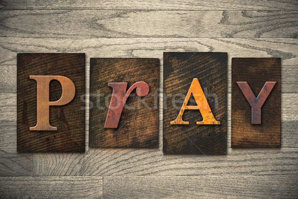 Pray Concept Wooden Letterpress Type Stock photo © enterlinedesign