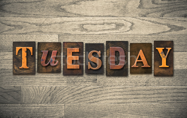Tuesday Wooden Letterpress Concept Stock photo © enterlinedesign