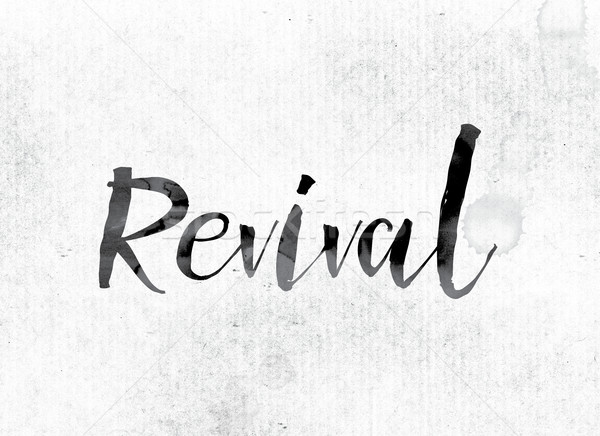 Revival Concept Painted in Ink Stock photo © enterlinedesign