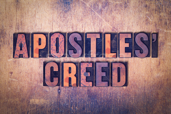 Stock photo: Apostles' Creed Theme Letterpress Word on Wood Background