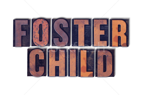 Foster Child Concept Isolated Letterpress Word Stock photo © enterlinedesign