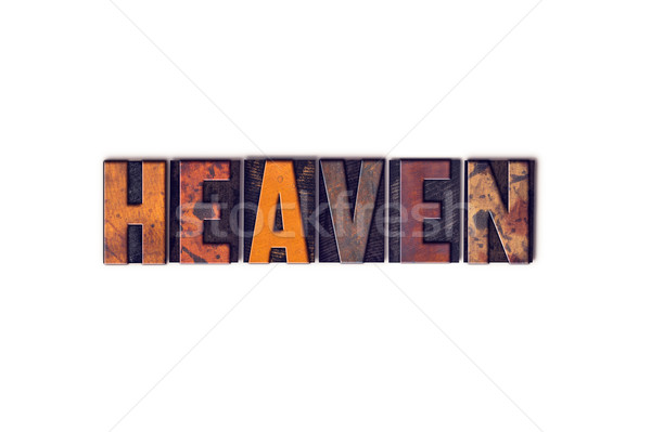 Heaven Concept Isolated Letterpress Type Stock photo © enterlinedesign