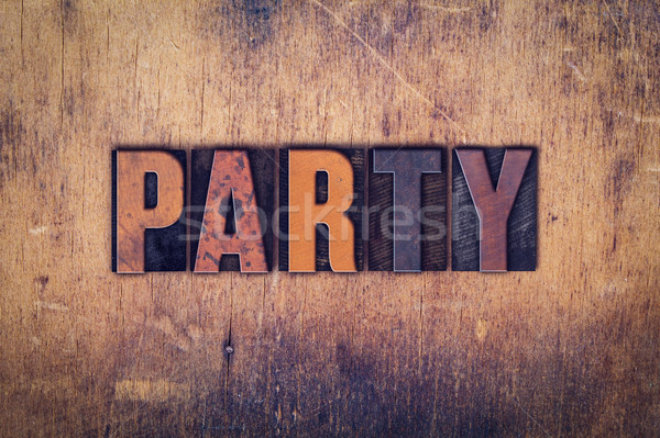 Party Concept Wooden Letterpress Type Stock photo © enterlinedesign