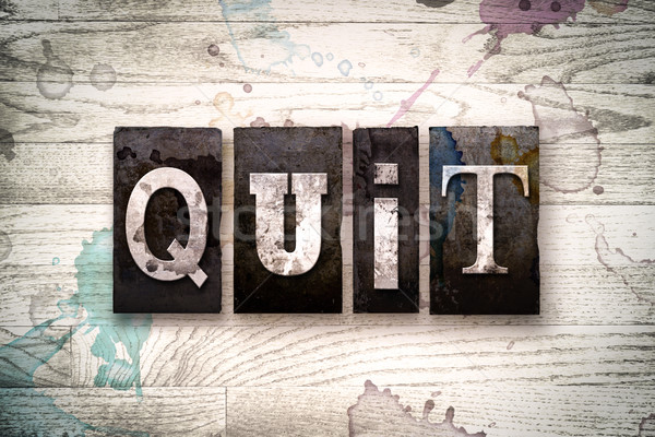Quit Concept Metal Letterpress Type Stock photo © enterlinedesign