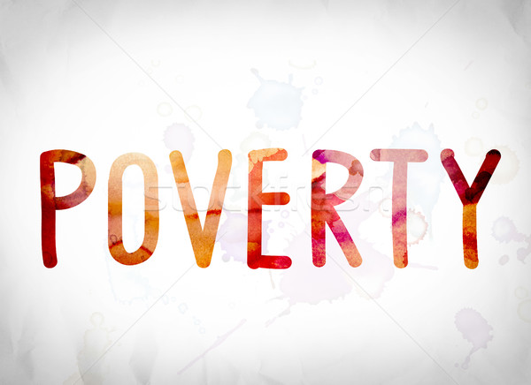 Poverty Concept Watercolor Word Art Stock photo © enterlinedesign