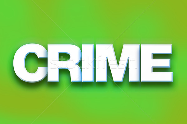 Crime Concept Colorful Word Art Stock photo © enterlinedesign