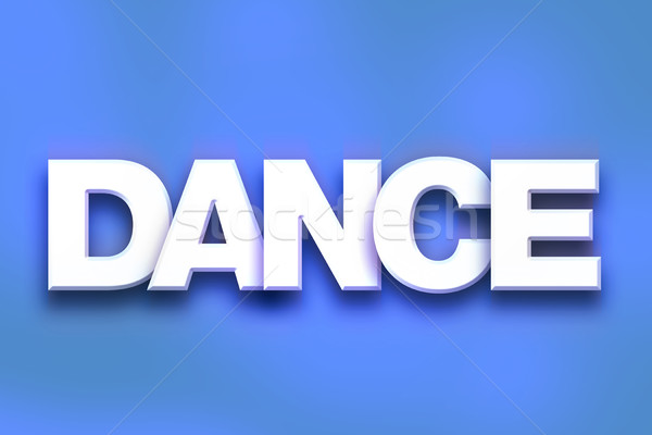 Dance Concept Colorful Word Art Stock photo © enterlinedesign