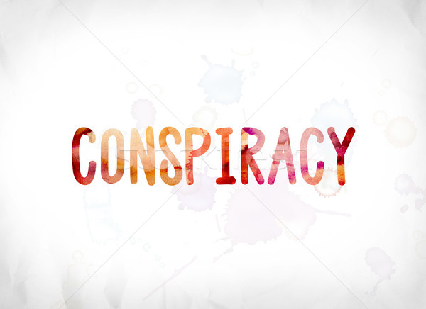 Conspiracy Concept Painted Watercolor Word Art Stock photo © enterlinedesign
