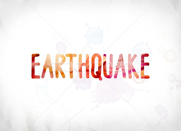 Earthquake Concept Painted Watercolor Word Art Stock photo © enterlinedesign