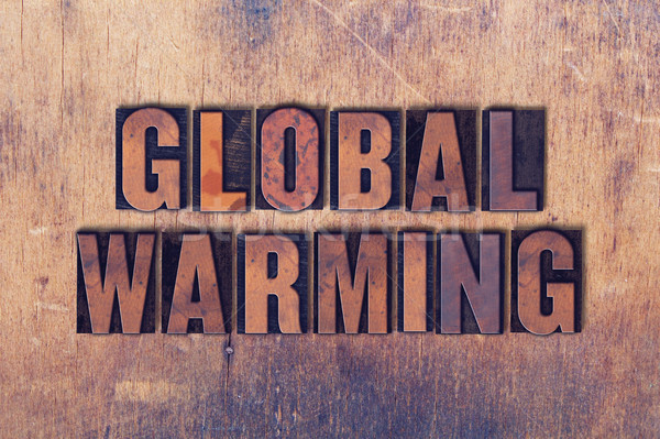 Global Warming Theme Letterpress Word on Wood Background Stock photo © enterlinedesign