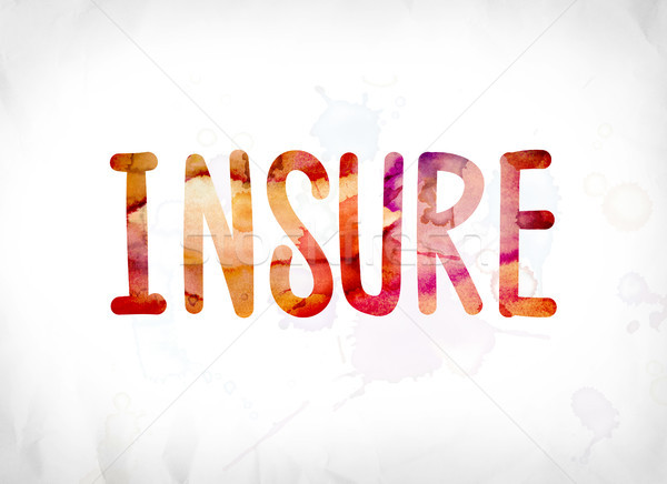 Insure Concept Painted Watercolor Word Art Stock photo © enterlinedesign