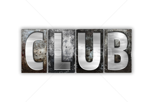 Club Concept Isolated Metal Letterpress Type Stock photo © enterlinedesign