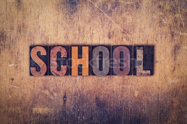 School Concept Wooden Letterpress Type Stock photo © enterlinedesign