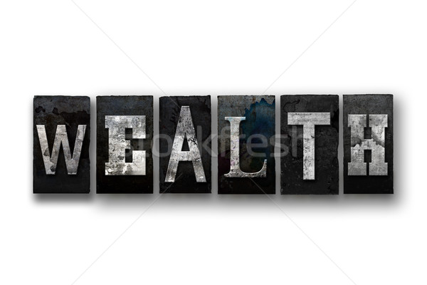 Wealth Concept Isolated Letterpress Type Stock photo © enterlinedesign
