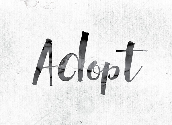 Adopt Concept Painted in Ink Stock photo © enterlinedesign