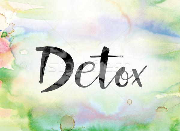 Detoxikáló színes vízfesték tinta szó művészet Stock fotó © enterlinedesign