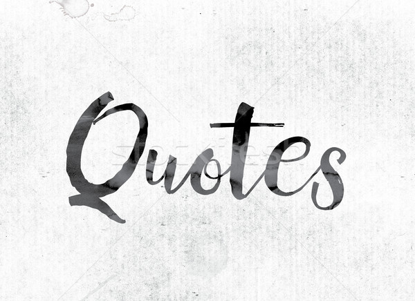 Quotes Concept Painted in Ink Stock photo © enterlinedesign