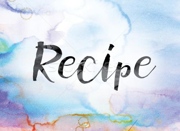 Recept színes vízfesték tinta szó művészet Stock fotó © enterlinedesign