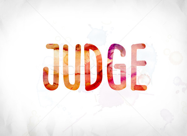 Judge Concept Painted Watercolor Word Art Stock photo © enterlinedesign