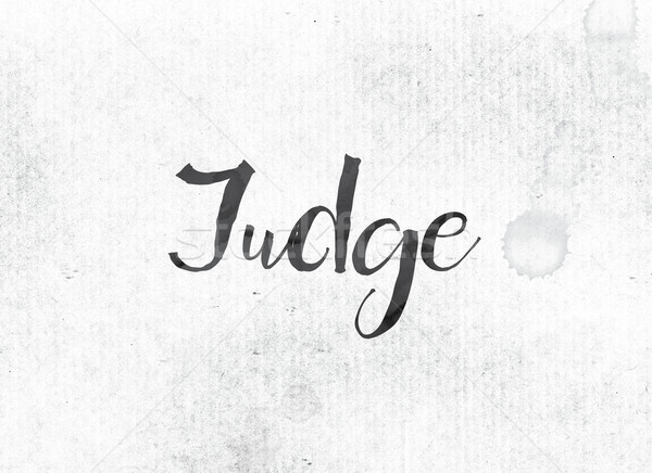 Judge Concept Painted Ink Word and Theme Stock photo © enterlinedesign