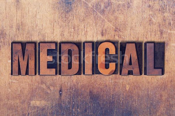 Medical Theme Letterpress Word on Wood Background Stock photo © enterlinedesign