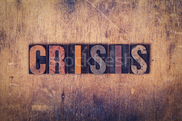 Crisis Concept Wooden Letterpress Type Stock photo © enterlinedesign